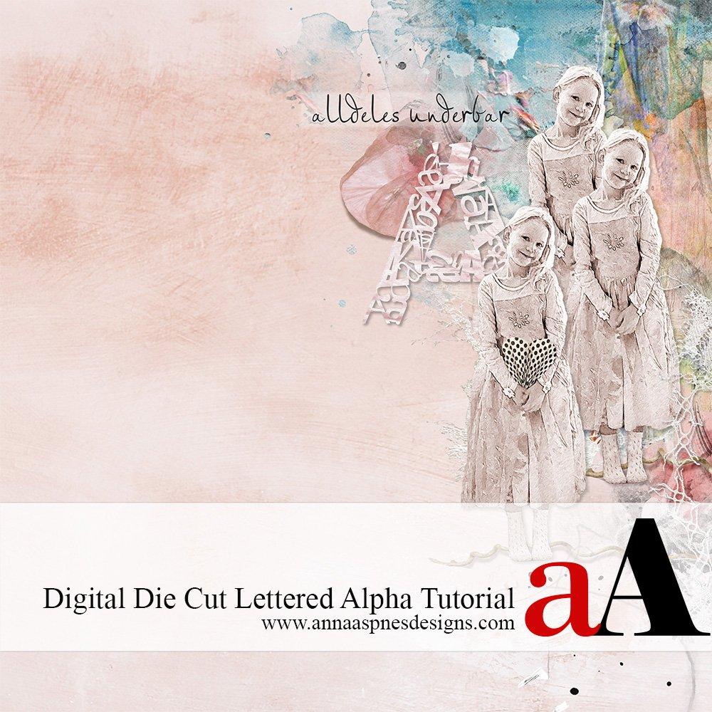 Digital Die Cut Lettered Alpha Tutorial